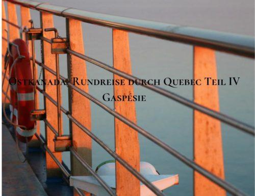 Ostkanada: Rundreise durch Quebec – Teil IV – Gaspésie
