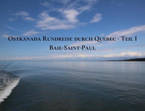 Ostkanada: Rundreise durch Quebec – Teil 1 – Baie-Saint Paul