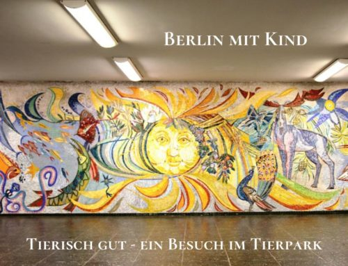 Berlin mit Kind – tierisch gut – ein Besuch im Tierpark